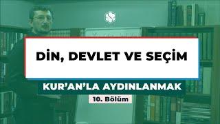 Kur'an'la Aydınlanmak | DİN, DEVLET VE SEÇİM