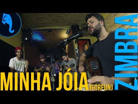 Minha Jóia (Forfun) - Zimbra | ELEFANTE SESSIONS