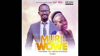 Yvan Ngenzi ft Precious N. Mugwiza, MURI WOWE