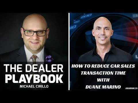 How To Reduce Car Sales Transaction Time - The Dealer Playbook Interview With Michael Cirillo