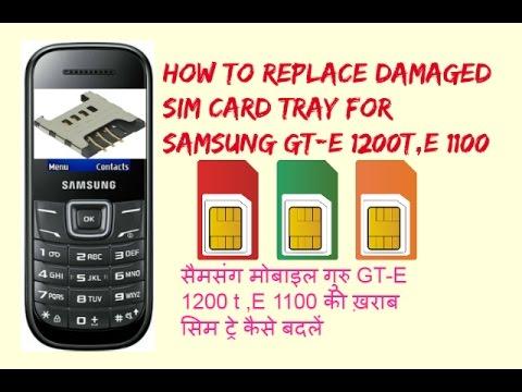How To Replace Damaged Sim Card Slot.SAMSUNG GT-E 1200t,E1100 ect