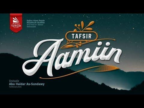 Tafsir Aamiin | Ustadz Abu Haidar as-Sundawy حفظه الله