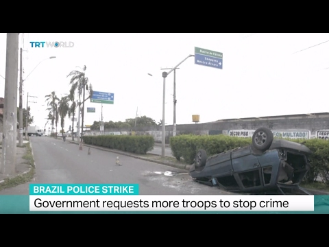 Brazil Police Strike: Government requests more troops to stop crime