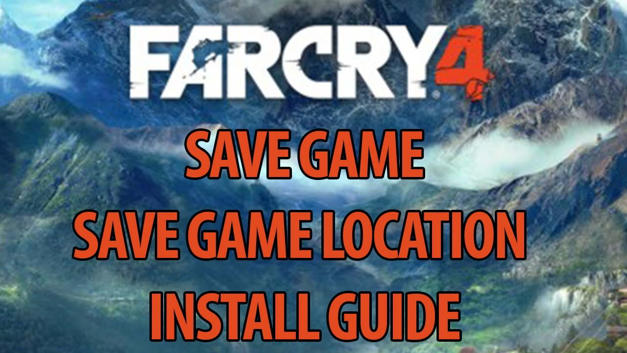FAR CRY SAVE GAME SAVE GAME LOCATION FEBURARY YouTube - Far cry 4 world map blank