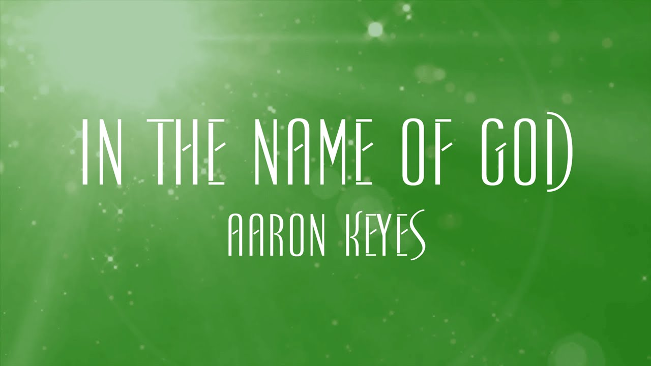 In the name of god aaron keyes youtube in the name of god aaron keyes stopboris Image collections