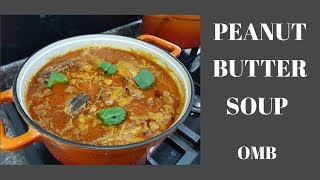 HOW TO PREPARE PEANUT BUTTER(GROUNDNUT) SOUP