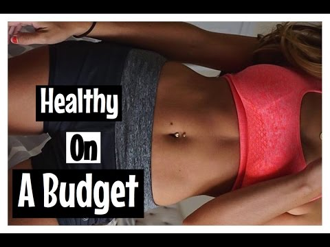 GET HEALTHY ON A BUDGET| FOOD, EXERCISE, WORKOUT CLOTHES
