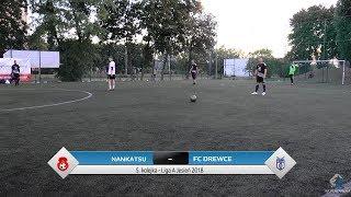 Nankatsu - FC Drewce Auto Spa Guzik - Liga A (5. kolejka Jesień 2018)