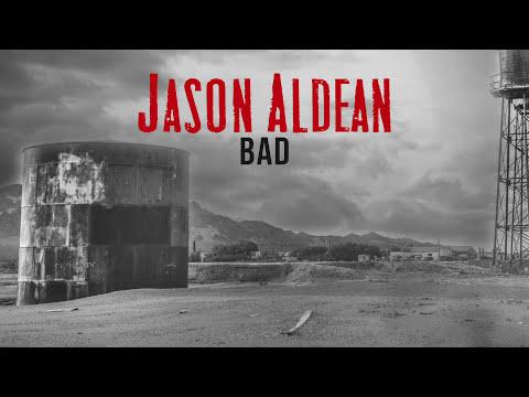 Jason Aldean - Bad (Audio)