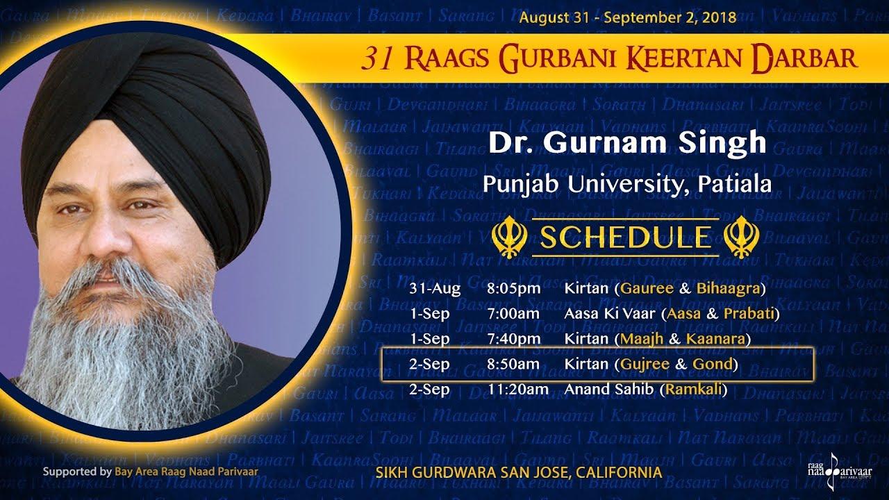 Raag Gujri & Raag Gond - Dr Gurnam Singh [31 Raags Darbar 2018]
