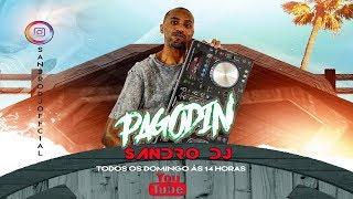 PAGODIN DO SANDRO DJ - 003 - #FiqueEmCasa e DANCE #Comigo - SANDRO DJ