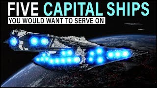 Five Star Wars Ships you *WOULD* want to serve on