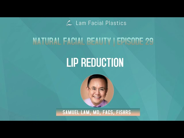 Dallas Cosmetic Surgery Podcast: Lip Reduction
