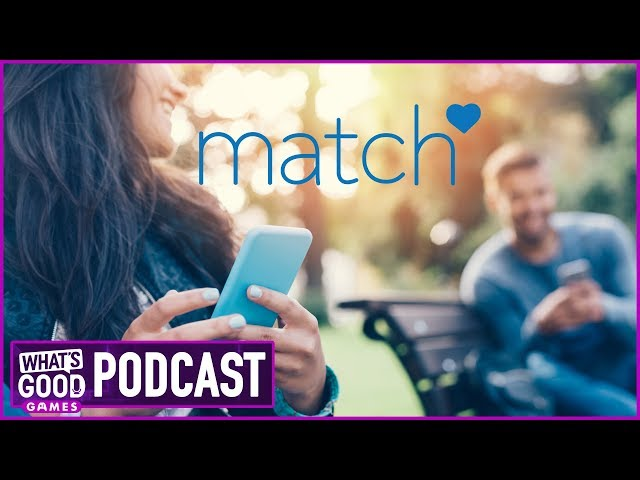 First Date Advice and Stories with Match   Whats Good Games