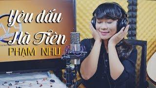 Yêu Dấu Hà Tiên - Phạm Như (MV STUDIO) | Phạm Như Official