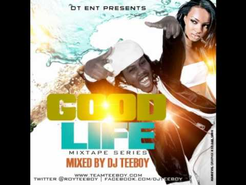 Dj Teeboy - Good life Mix