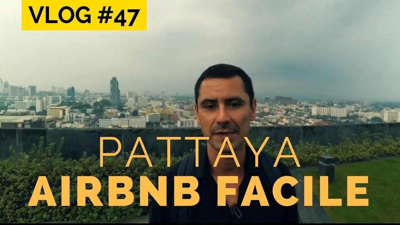 VLOG Pattaya - Faire de l'AIRBNB sans acheter d'appartement