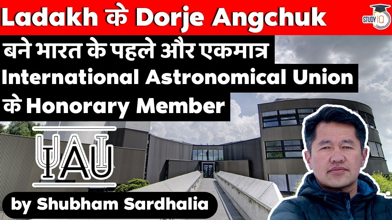 Dorje Angchuk Ladakh based Engineer - 1st Indian Honorary Member of International Astronomical Union