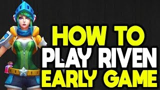 HOW TO PLAY RIVEN EARLY GAME (Revealing My TOP Secrets!) - League of Legends