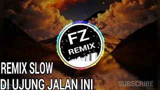 DJ DI UJUNG JALAN INI SAMSON BAND REMIX SLOW FULLBASS 2019.