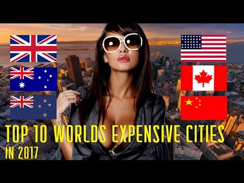 Top 10 Most Expensive Cities in the World 2017
