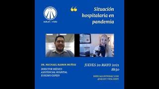 ENT Dr. Michael Ramos, Director Médico, Hospital Eugenio Espejo Situación hospitalaria en pandemia