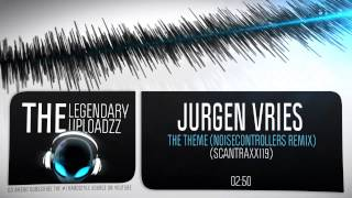 Jurgen Vries - The Theme (Noisecontrollers Remix) [FULL HQ + HD]