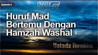 Ustadz Ibrohim - Tahsin Al Qur'an 02 | Huruf Mad Bertemu Dengan Hamzah Washal