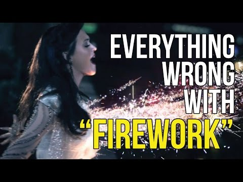 "Everything Wrong With Katy Perry - ""Firework"""