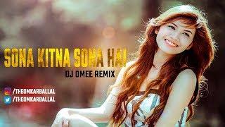 Sona Kitna Sona Hai   Desi Remix   DJ OMEE