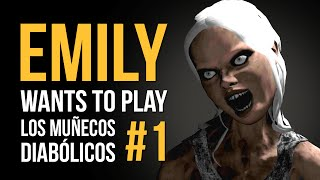 EMILY WANTS TO PLAY - ¡Los muñecos DIABÓLICOS!
