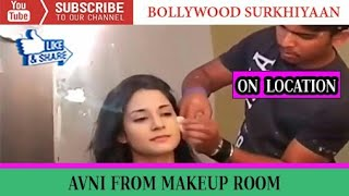 Naamkaran | Avni From Makeup Room | Tv Serial News | Serial Update