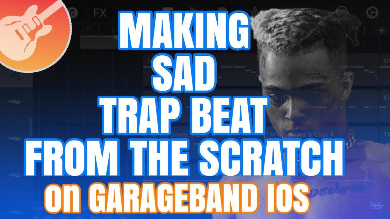 Making Sad Trap Beat From The Scratch on GarageBand IPhone/IPad
