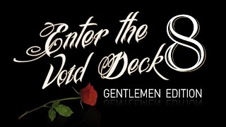 Enter The Void Deck 8 | Gentlemen Edition