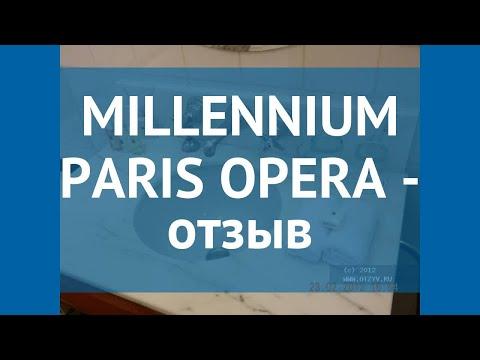 MILLENNIUM PARIS OPERA 4* Франция Париж отзывы – отель МИЛЛЕНИУМ ПЭРИС ОПЕРА 4* Париж отзывы видео