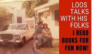 I Read Books For Fun Now :: Loos Talks to his Folks