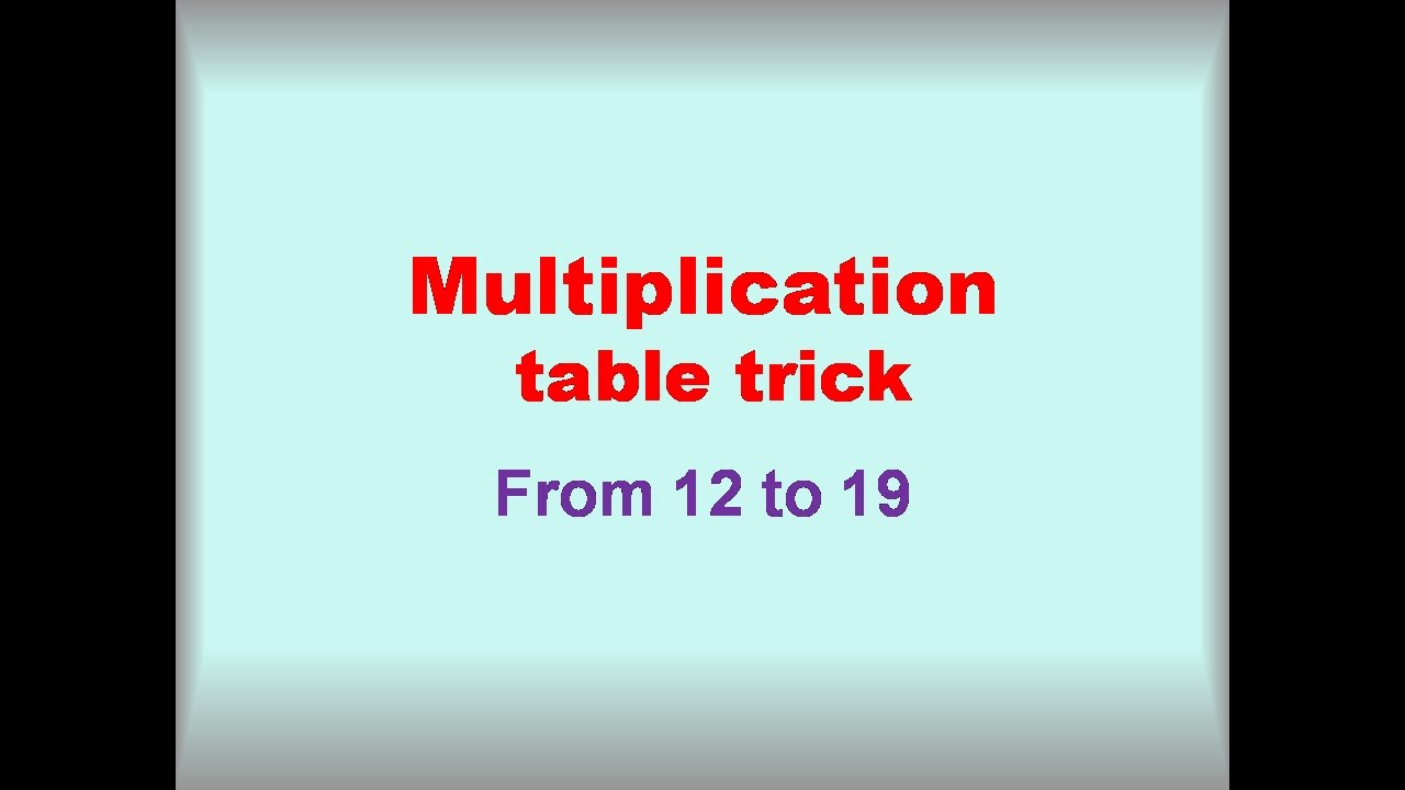 Multiplication table trick from 12 to 19 youtube multiplication table trick from 12 to 19 gamestrikefo Choice Image