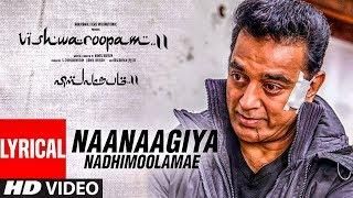 Vishwaroopam II : Naanaagiya Nadhimoolamae | Single Review | Kamal Haasan