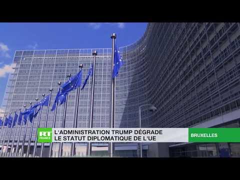 L'administration Trump abaisse le statut diplomatique de l'UE