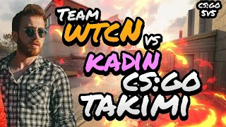 Team wtcN vs Kadın Espor Takımı | Cs:Go 5v5