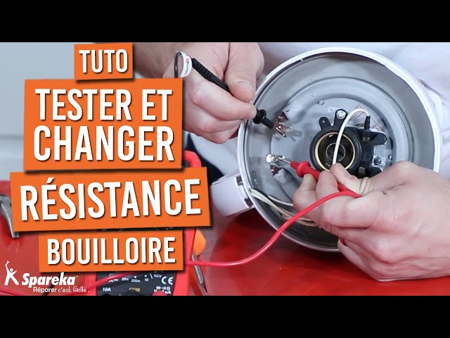 Comment tester et changer la résistance d'une bouilloire