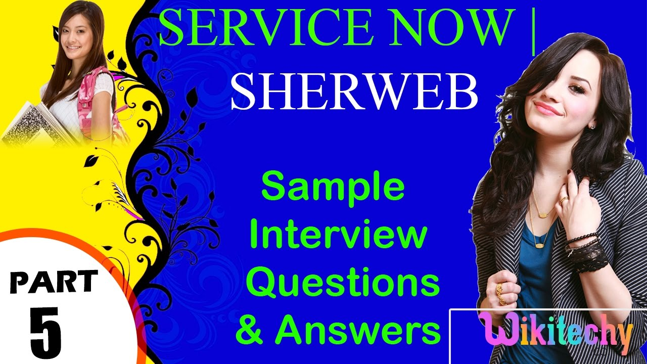 servicenow | sherweb important interview questions and answers for freshers