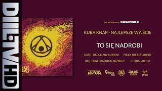 Kuba Knap - To Się Nadrobi feat. Okoliczny Element (prod. The Returners) (audio) [DIIL.TV]
