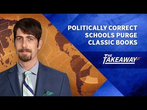 Politically Correct Schools Purge Classic Books  |  Alex Newman & Dr. Duke Pesta