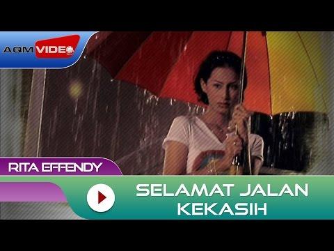 Rita Effendy - Selamat Jalan Kekasih | Official Video