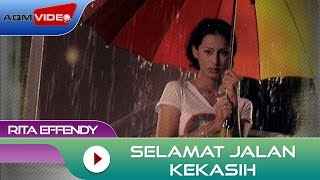 Rita Effendy - Selamat Jalan Kekasih | Official Video MP3