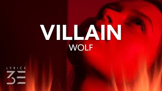 Download WOLF - Villain (Lyrics)