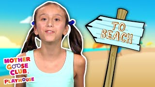 Let's Go to the Beach + More | Mother Goose Club Playhouse Songs & Rhymes
