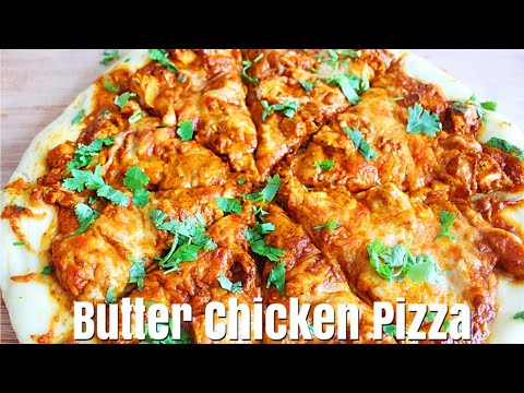 How To Make Butter Chicken Pizza