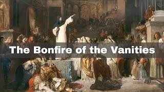 7th February 1495: Savonarola's Bonfire of the Vanities